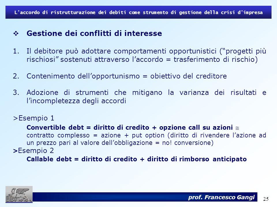 25 Laccordo di ristrutturazione dei debiti come strumento di gestione della crisi dimpresa prof. Francesco Gangi Gestione dei conflitti di interesse 1