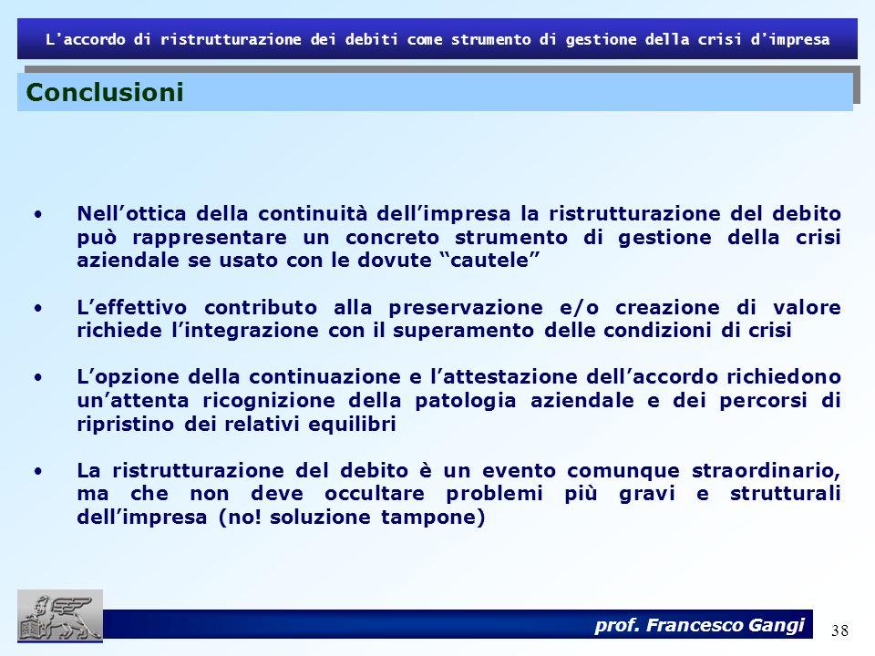 38 Laccordo di ristrutturazione dei debiti come strumento di gestione della crisi dimpresa prof. Francesco Gangi Nellottica della continuità dellimpre