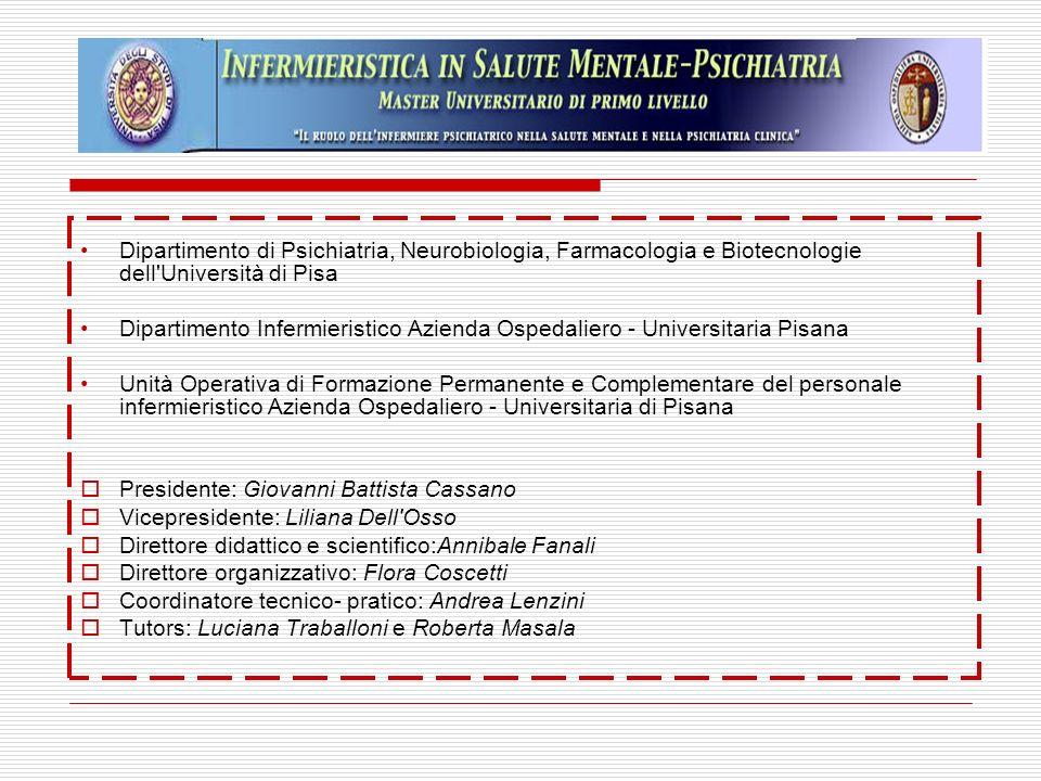 Dipartimento di Psichiatria, Neurobiologia, Farmacologia e Biotecnologie dell'Università di Pisa Dipartimento Infermieristico Azienda Ospedaliero - Un