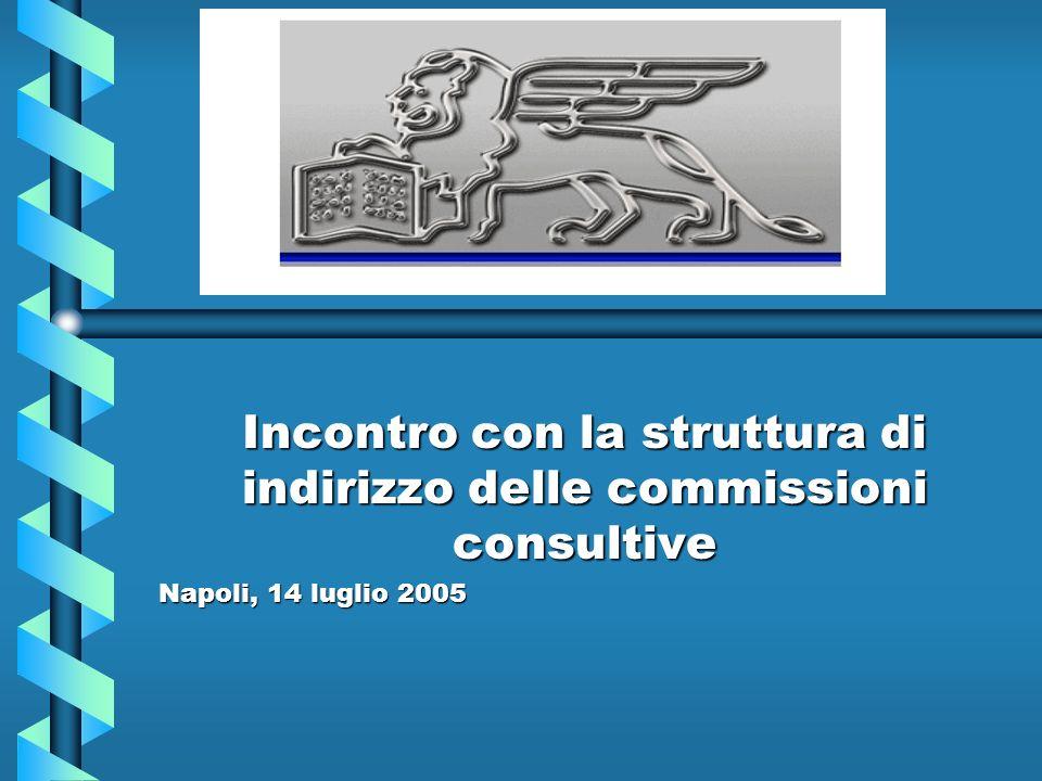 Incontro con la struttura di indirizzo delle commissioni consultive Napoli, 14 luglio 2005