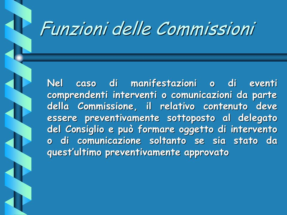 Composizione e durata delle Commissioni 1.Il Consiglio determina il numero; tale numero può essere variato.1.Il Consiglio determina il numero; tale numero può essere variato.