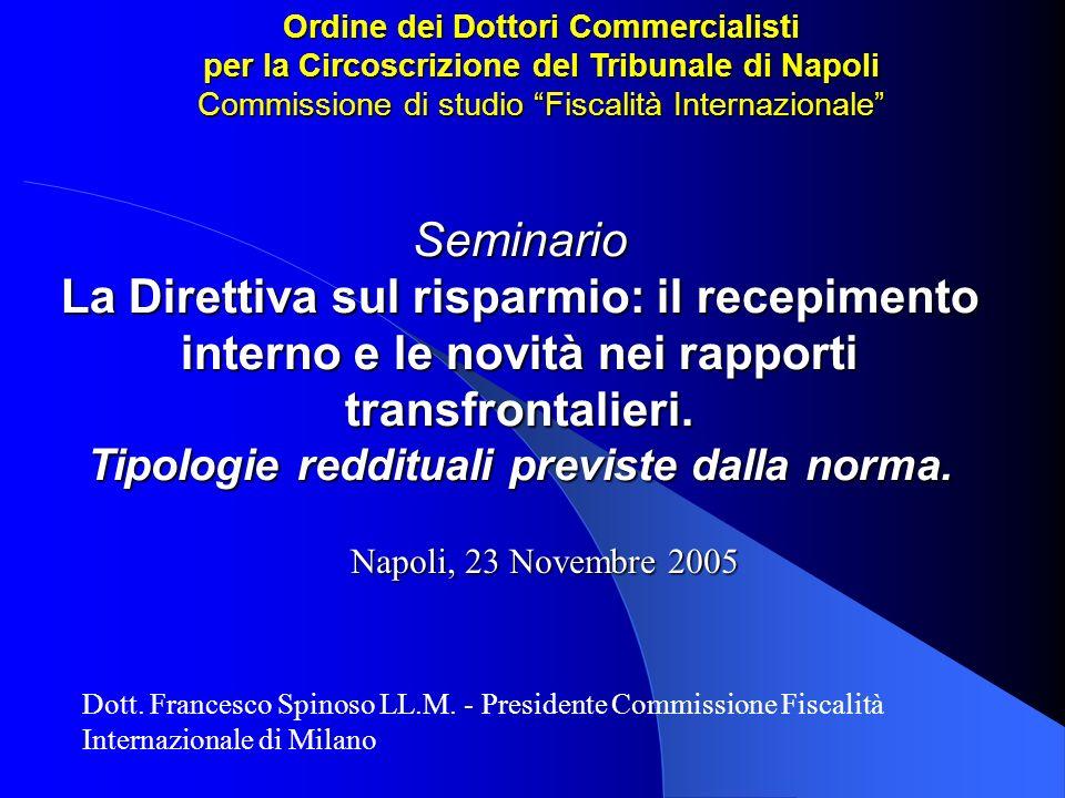 Seminario La Direttiva sul risparmio: il recepimento interno e le novità nei rapporti transfrontalieri. Tipologie reddituali previste dalla norma. Dot