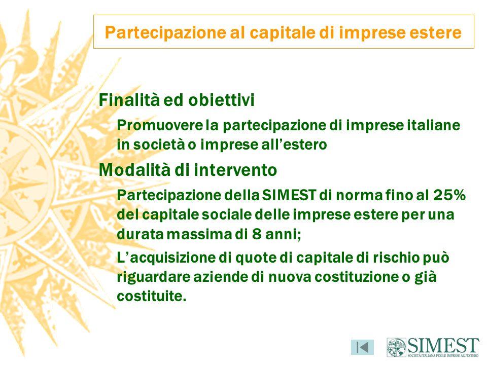 Partecipazione al capitale di imprese estere Finalità ed obiettivi Promuovere la partecipazione di imprese italiane in società o imprese allestero Mod