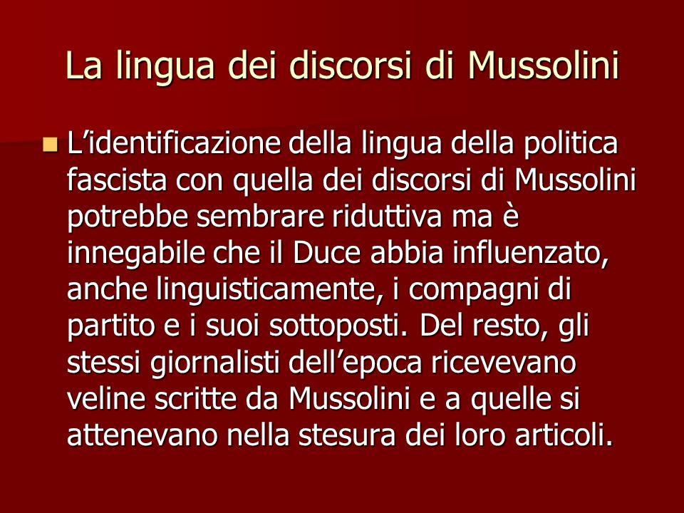 La lingua dei discorsi di Mussolini Lidentificazione della lingua della politica fascista con quella dei discorsi di Mussolini potrebbe sembrare ridut