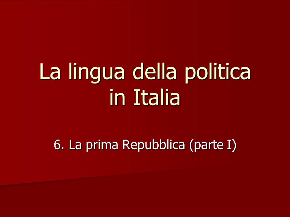 La lingua della politica in Italia 6. La prima Repubblica (parte I)