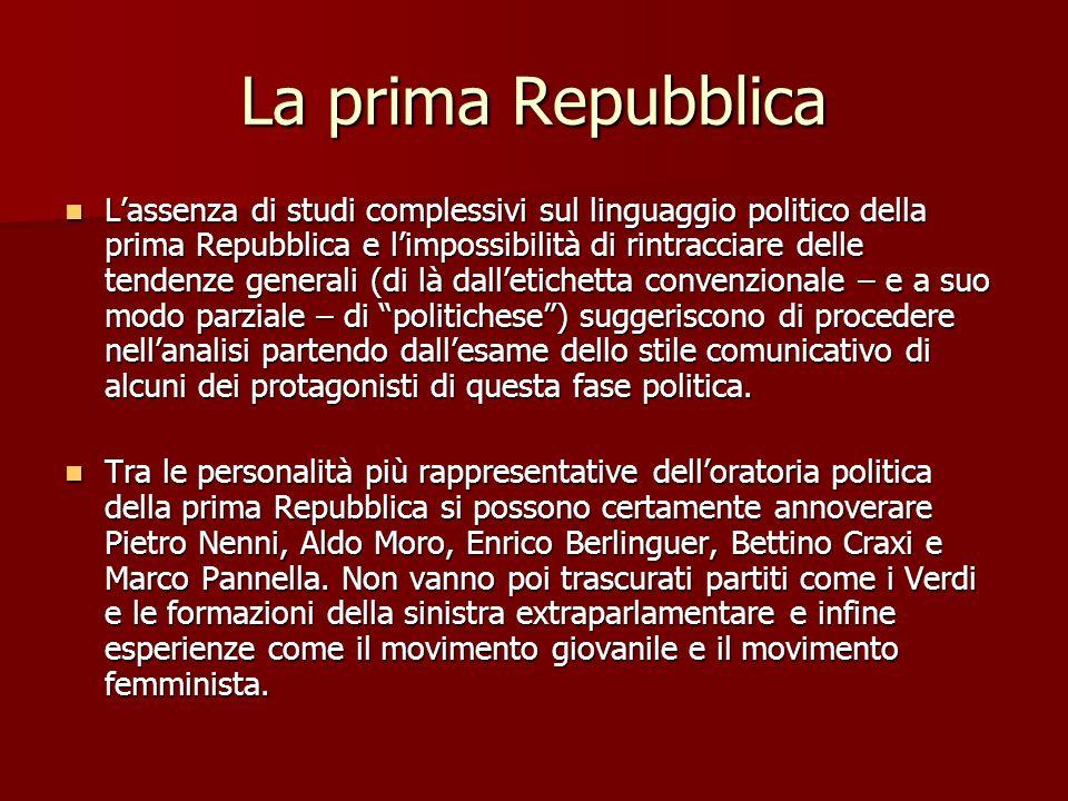La prima Repubblica Lassenza di studi complessivi sul linguaggio politico della prima Repubblica e limpossibilità di rintracciare delle tendenze gener