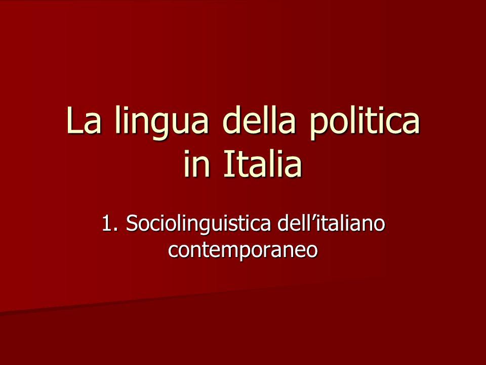 La lingua della politica in Italia 1. Sociolinguistica dellitaliano contemporaneo