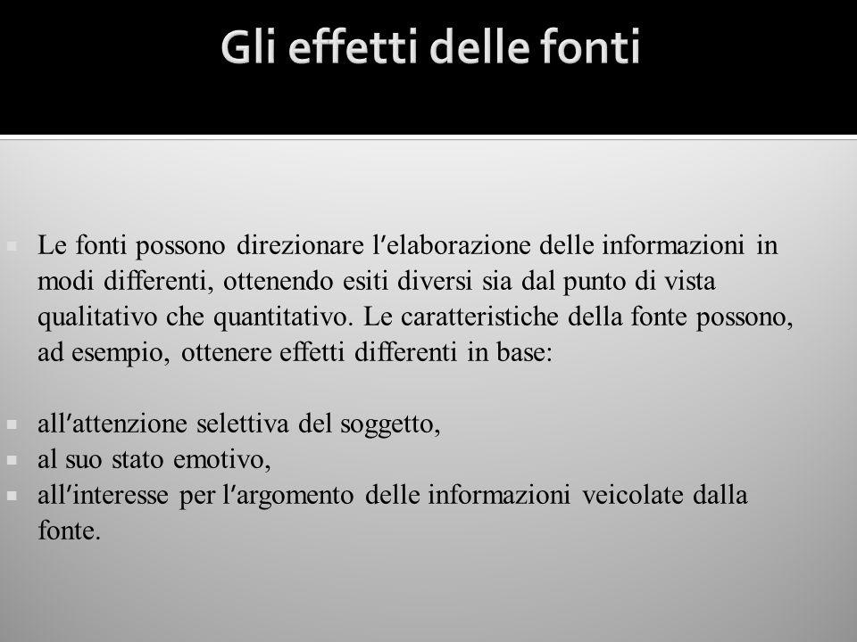 Le fonti possono direzionare l elaborazione delle informazioni in modi differenti, ottenendo esiti diversi sia dal punto di vista qualitativo che quan