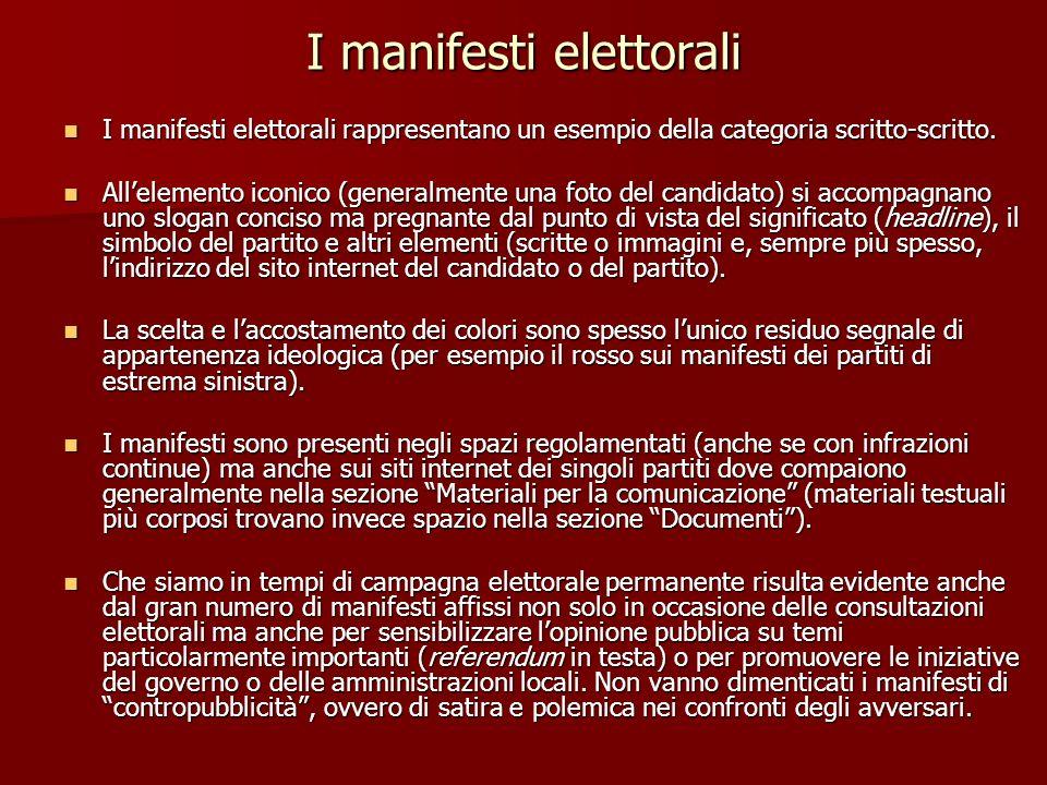 I manifesti elettorali I manifesti elettorali rappresentano un esempio della categoria scritto-scritto. I manifesti elettorali rappresentano un esempi
