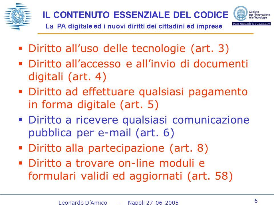 Leonardo DAmico - Napoli 27-06-2005 7 IL CONTENUTO ESSENZIALE DEL CODICE La PA digitale costa meno Azzeramento dei certificati (art.