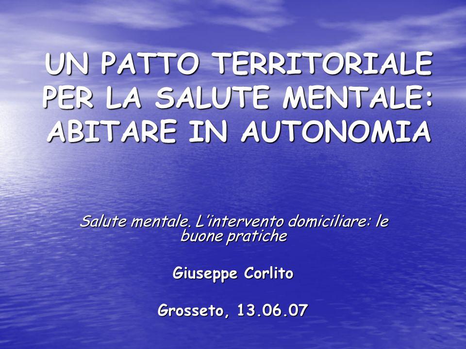 Corlito, Grosseto, 13.06.0712 I SERVIZI DI SALUTE MENTALE DEL FUTURO I servizi di salute mentale, in quanto dipartimentali, devono praticare lintegrazione multidisciplinare al proprio interno.