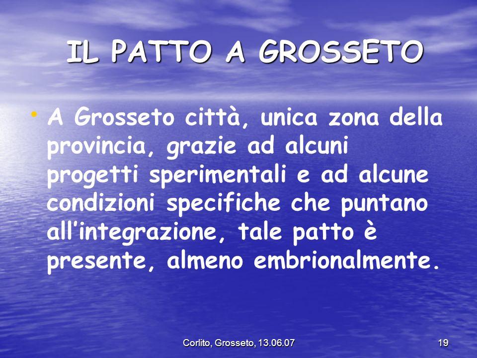 Corlito, Grosseto, 13.06.0719 IL PATTO A GROSSETO IL PATTO A GROSSETO A Grosseto città, unica zona della provincia, grazie ad alcuni progetti sperimen