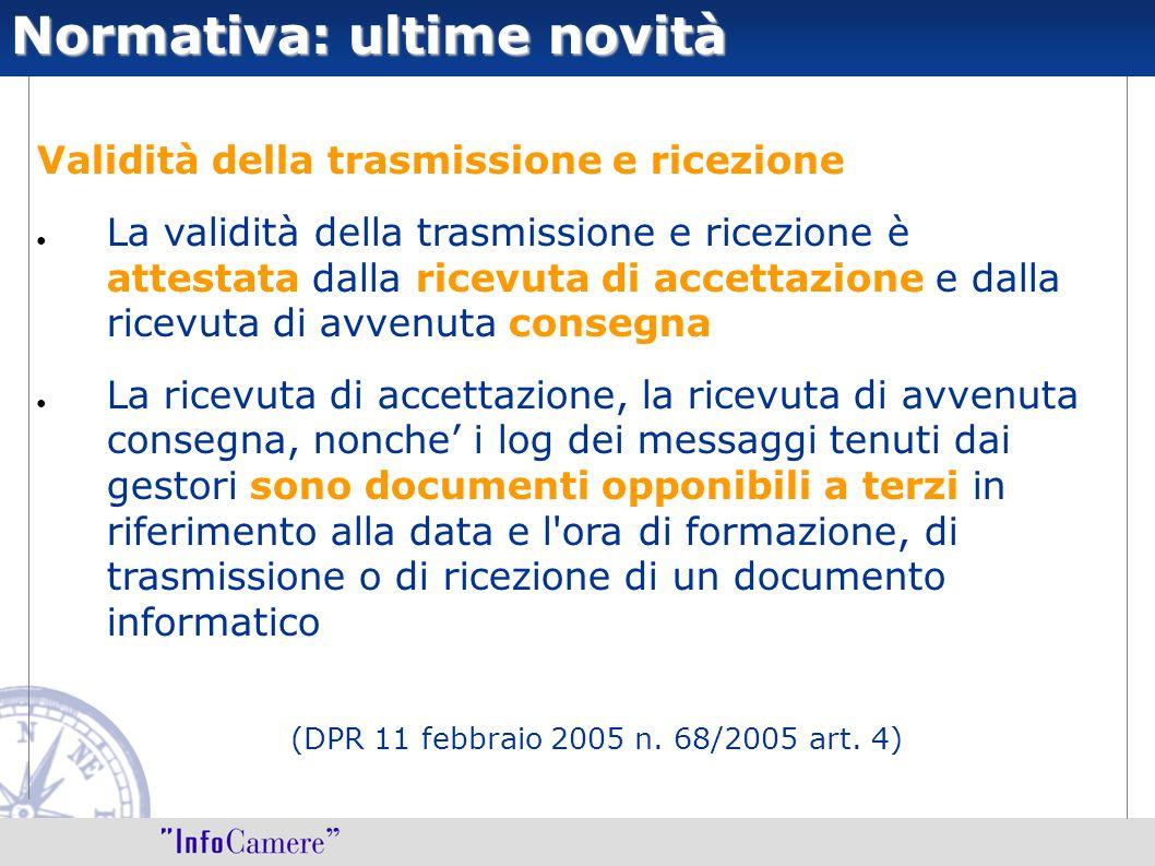 Validità della trasmissione e ricezione La validità della trasmissione e ricezione è attestata dalla ricevuta di accettazione e dalla ricevuta di avve