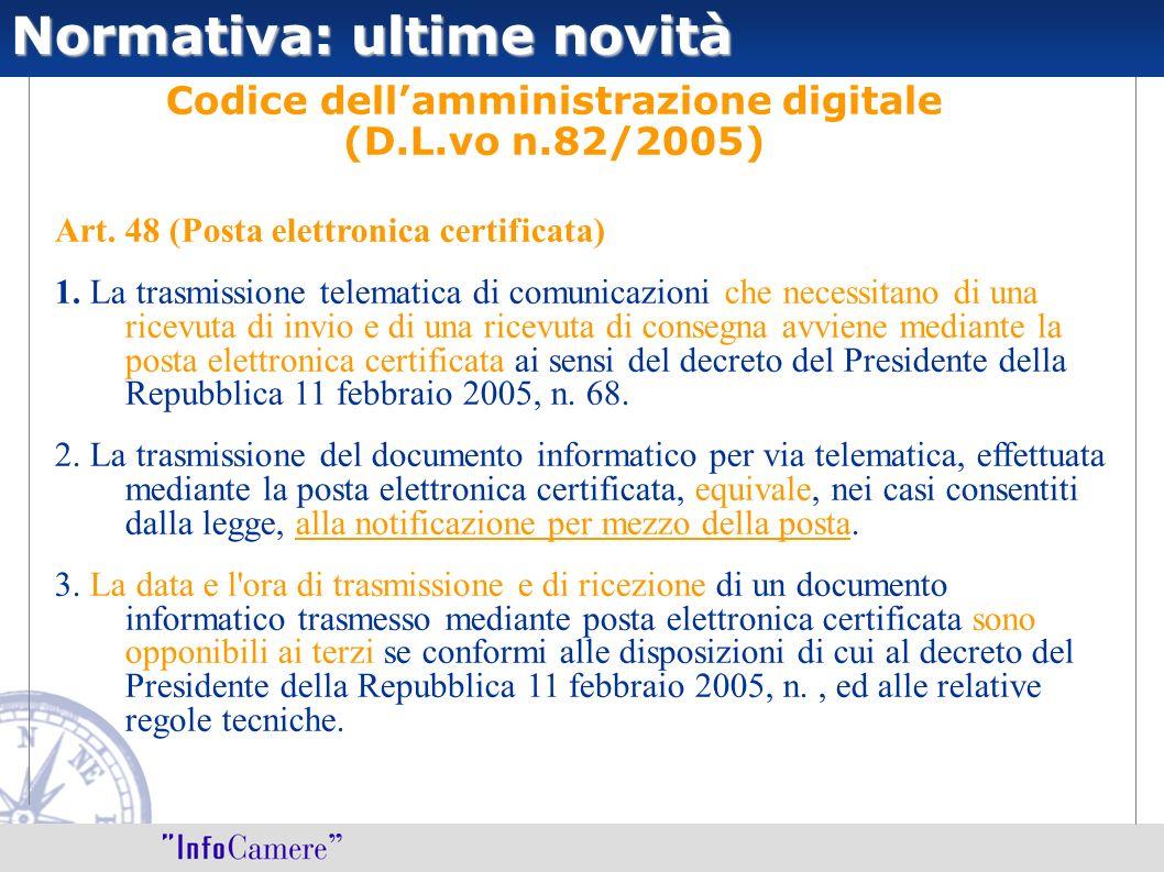 Codice dellamministrazione digitale (D.L.vo n.82/2005) Art. 48 (Posta elettronica certificata) 1. La trasmissione telematica di comunicazioni che nece