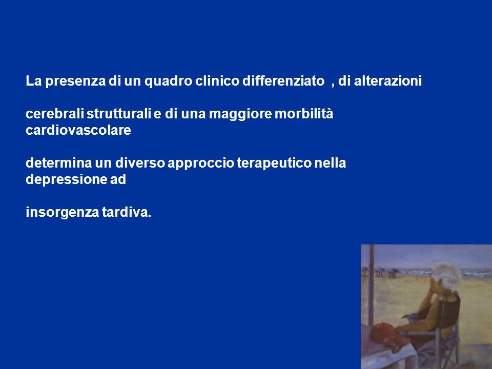 La presenza di un quadro clinico differenziato, di alterazioni cerebrali strutturali e di una maggiore morbilità cardiovascolare determina un diverso