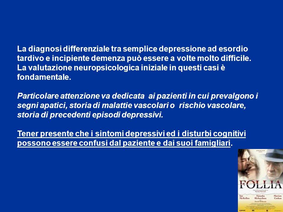 La diagnosi differenziale tra semplice depressione ad esordio tardivo e incipiente demenza può essere a volte molto difficile. La valutazione neuropsi