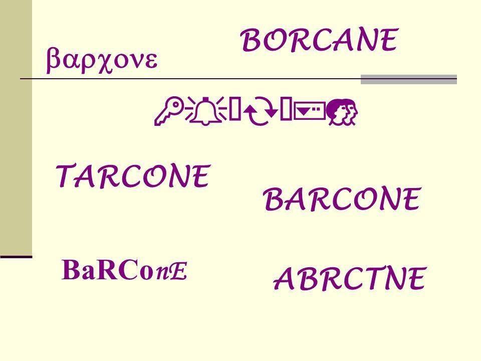 BARCONE BaRCo nE R O ABRCTNE TARCONE BORCANE