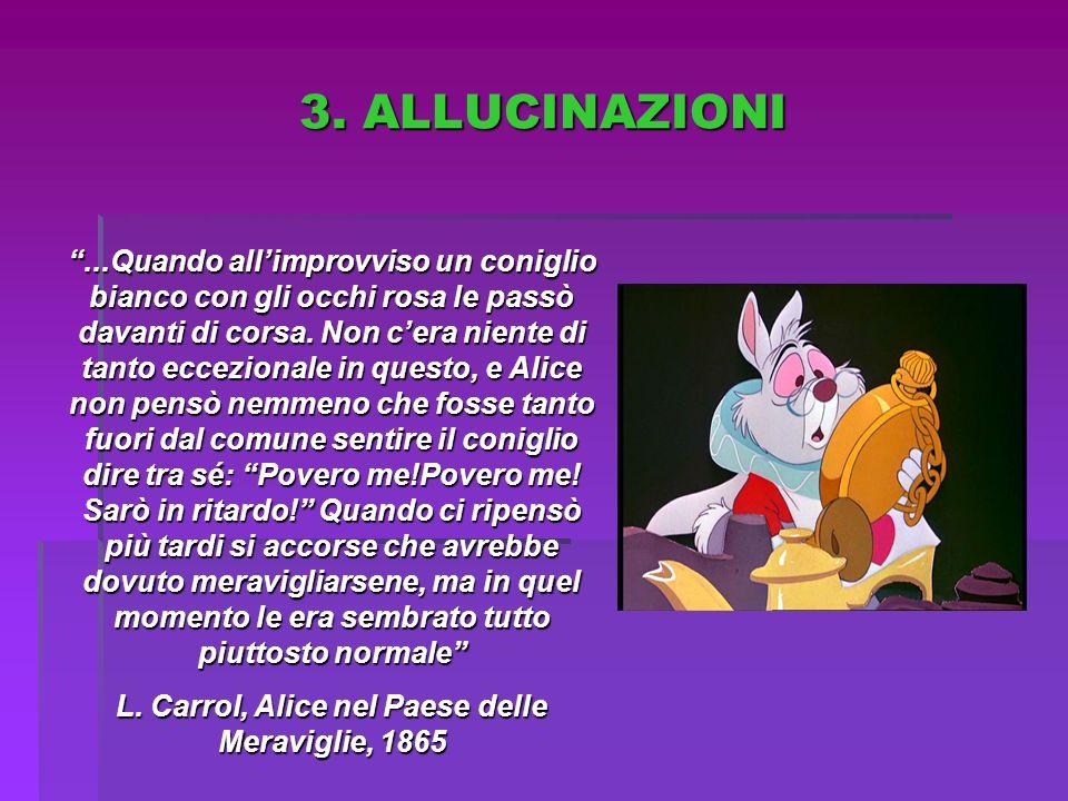 3. ALLUCINAZIONI...Quando allimprovviso un coniglio bianco con gli occhi rosa le passò davanti di corsa. Non cera niente di tanto eccezionale in quest