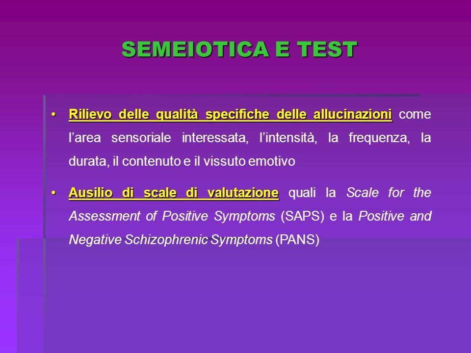 SEMEIOTICA E TEST Rilievo delle qualità specifiche delle allucinazioniRilievo delle qualità specifiche delle allucinazioni come larea sensoriale inter