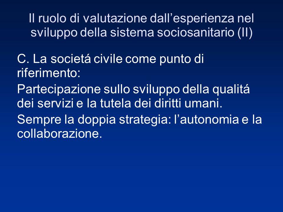 Il ruolo di valutazione dallesperienza nel sviluppo della sistema sociosanitario (II) C.