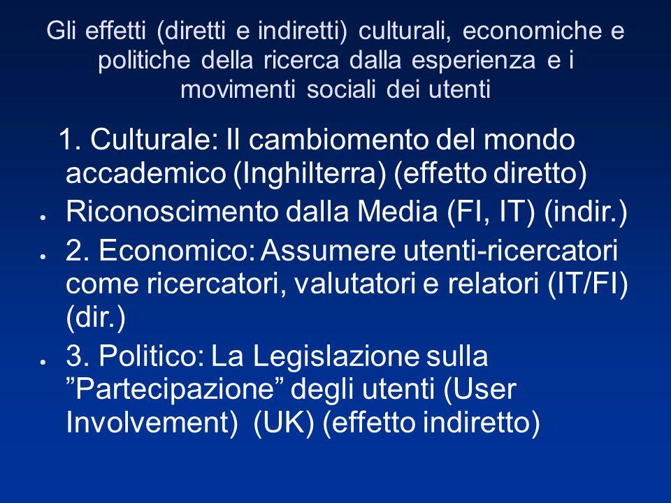 Gli effetti (diretti e indiretti) culturali, economiche e politiche della ricerca dalla esperienza e i movimenti sociali dei utenti 1.