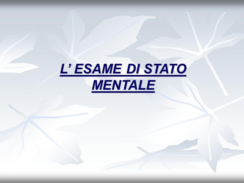 L ESAME DI STATO MENTALE