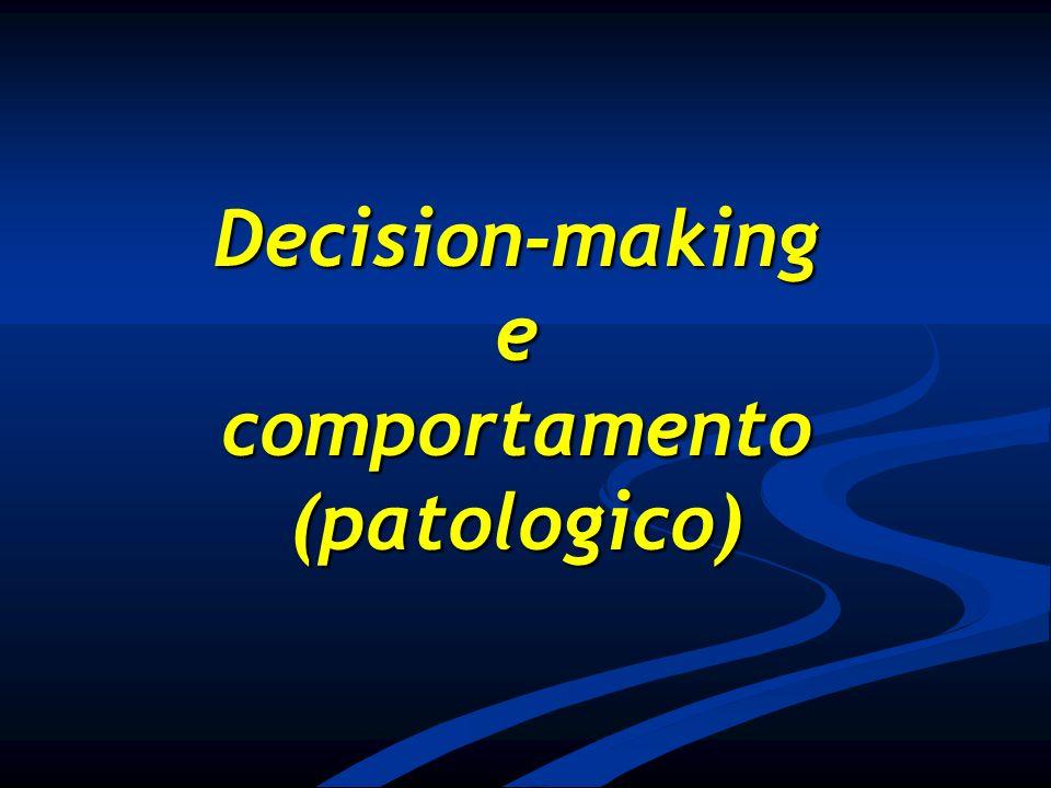 Decision-makinge comportamento (patologico)