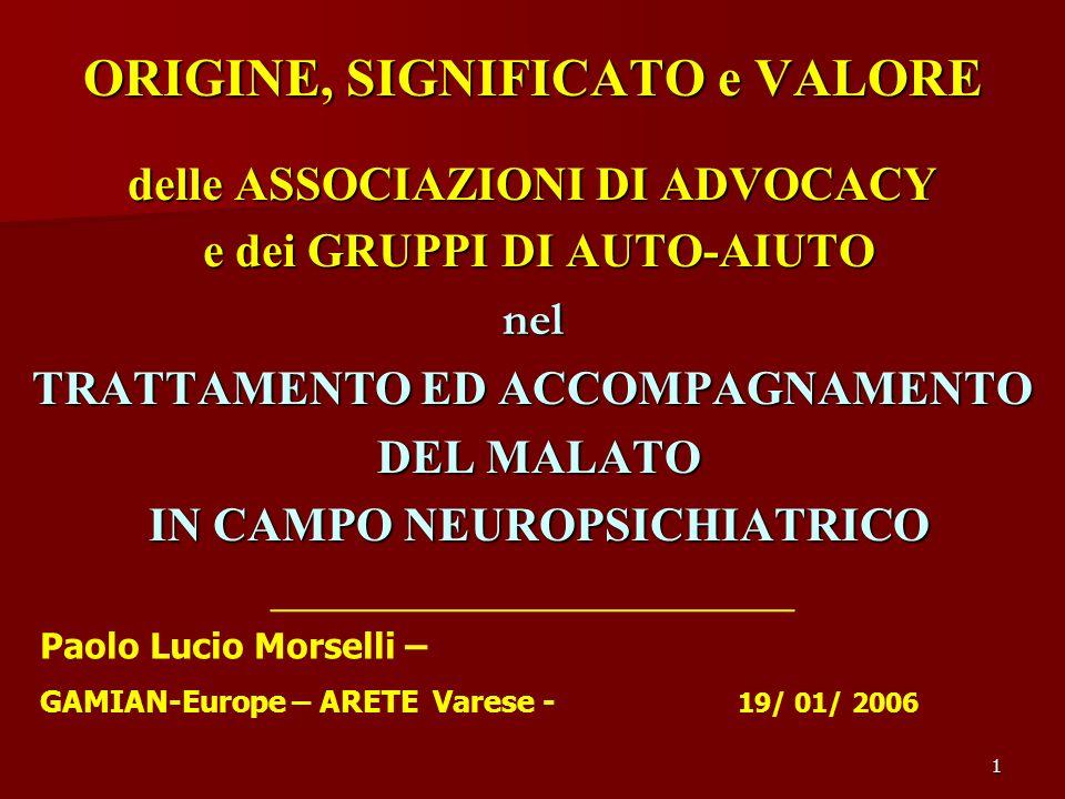 1 Paolo Lucio Morselli – GAMIAN-Europe – ARETE Varese - 19/ 01/ 2006 ORIGINE, SIGNIFICATO e VALORE delle ASSOCIAZIONI DI ADVOCACY e dei GRUPPI DI AUTO