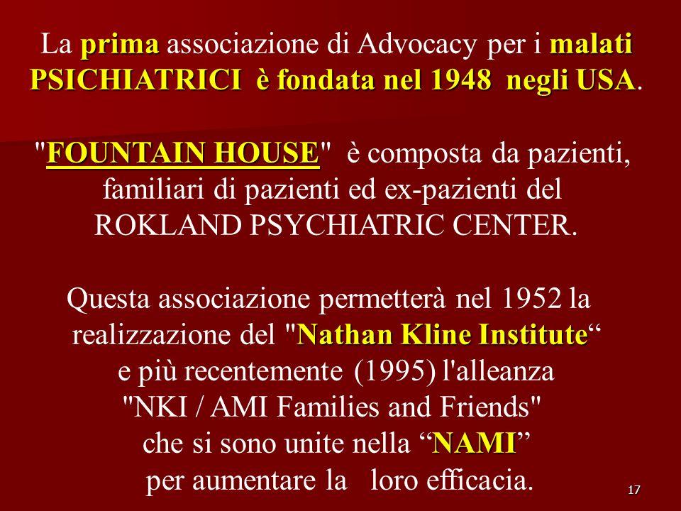 17 primamalati La prima associazione di Advocacy per i malati PSICHIATRICI è fondata nel 1948 negli USA PSICHIATRICI è fondata nel 1948 negli USA. FOU