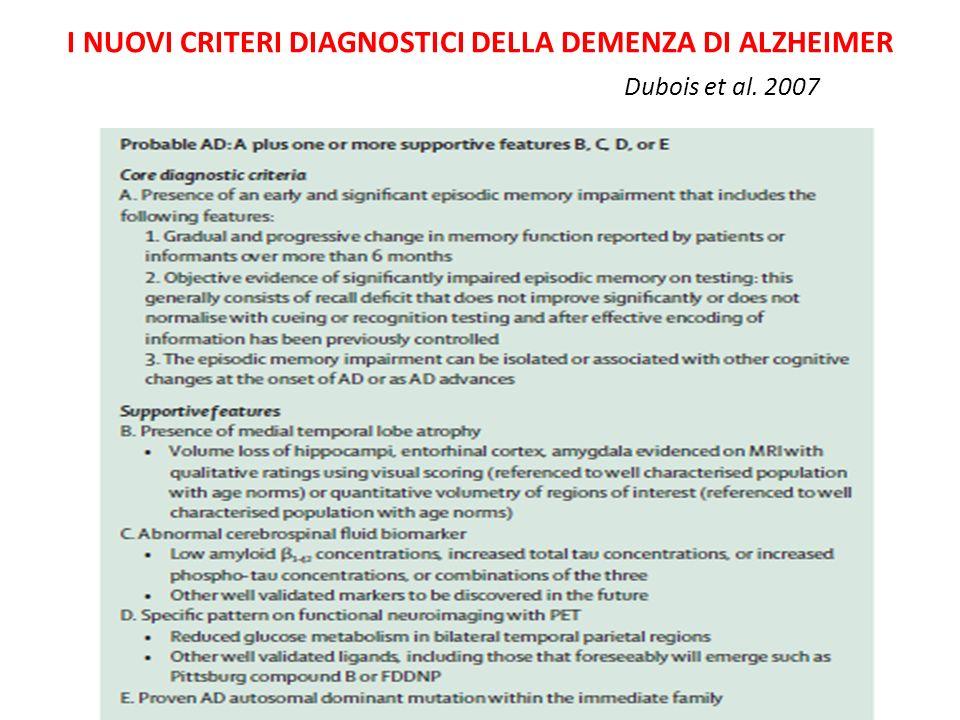 I NUOVI CRITERI DIAGNOSTICI DELLA DEMENZA DI ALZHEIMER Dubois et al. 2007