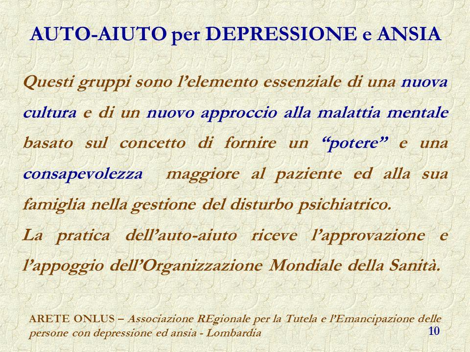 ARETE ONLUS – Associazione REgionale per la Tutela e lEmancipazione delle persone con depressione ed ansia - Lombardia 10 AUTO-AIUTO per DEPRESSIONE e