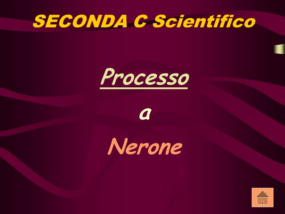 SECONDA C Scientifico Processo a Nerone