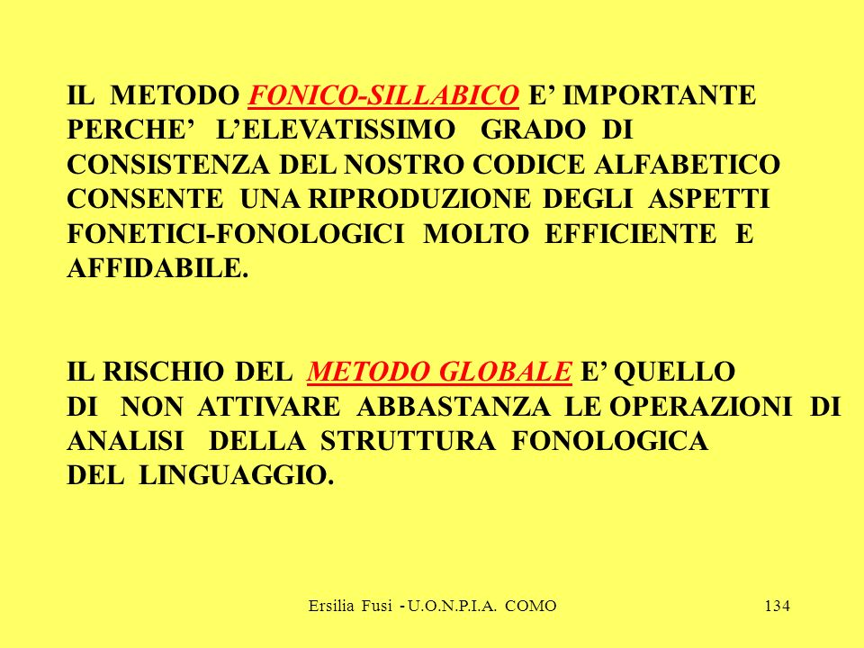 Ersilia Fusi - U.O.N.P.I.A. COMO134 IL METODO FONICO-SILLABICO E IMPORTANTE PERCHE LELEVATISSIMO GRADO DI CONSISTENZA DEL NOSTRO CODICE ALFABETICO CON