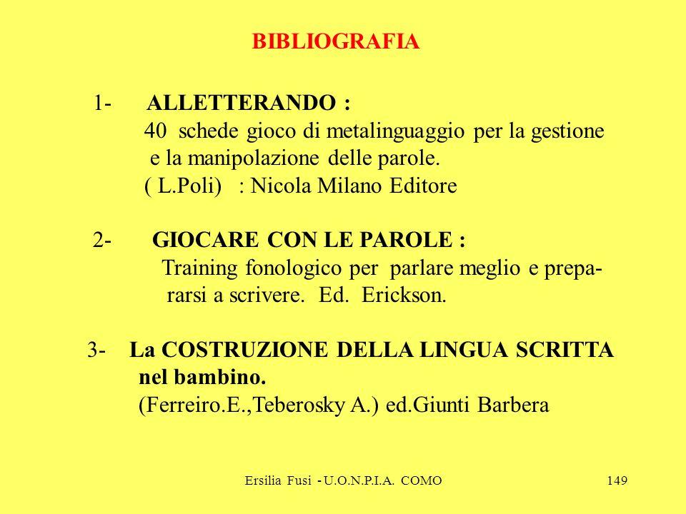 Ersilia Fusi - U.O.N.P.I.A. COMO149 1- ALLETTERANDO : 40 schede gioco di metalinguaggio per la gestione e la manipolazione delle parole. ( L.Poli) : N