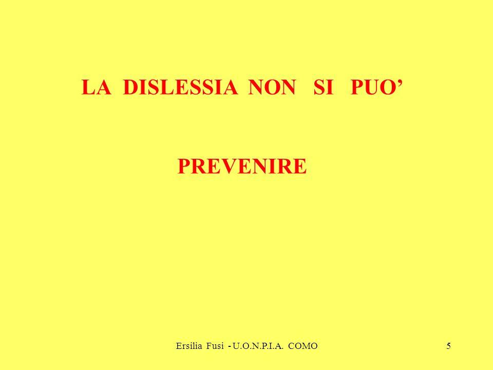 Ersilia Fusi - U.O.N.P.I.A. COMO5 LA DISLESSIA NON SI PUO PREVENIRE