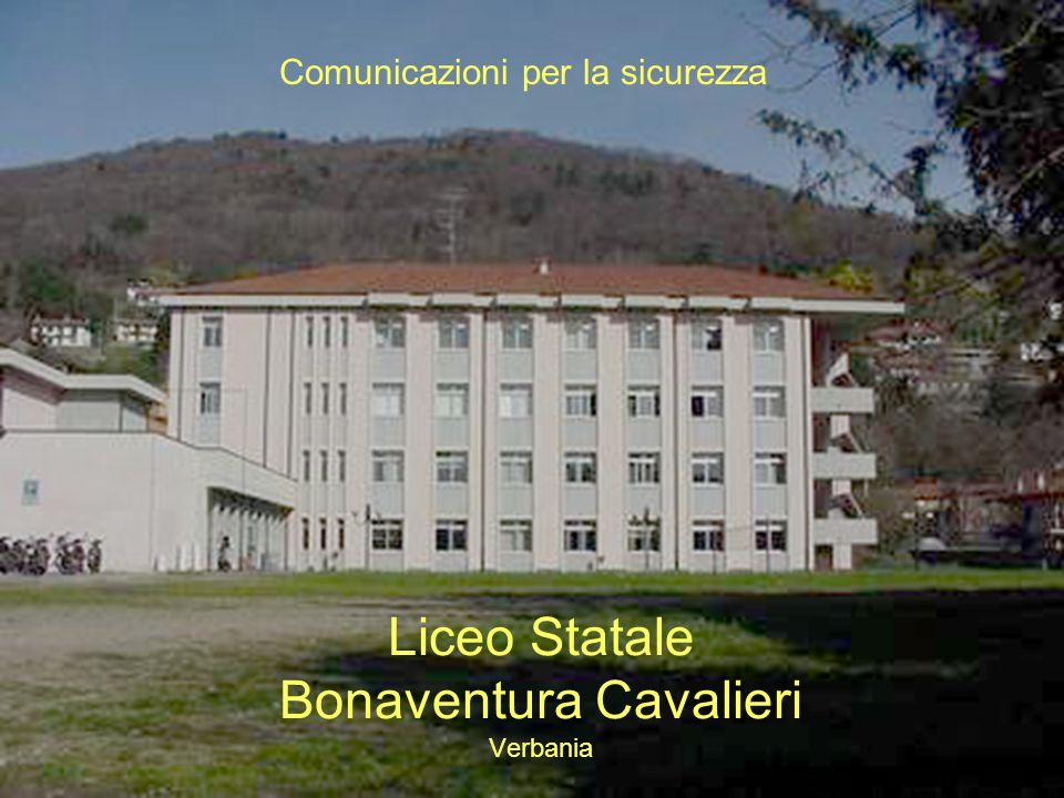 Liceo Statale Bonaventura Cavalieri Verbania Comunicazioni per la sicurezza