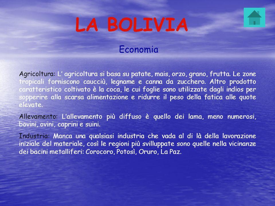 LA BOLIVIA Politica La Bolivia nasce come Repubblica il 6 agosto 1825.