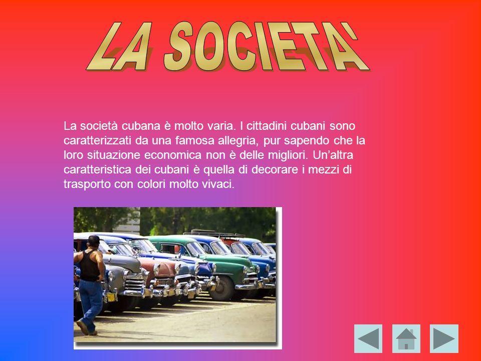 La società cubana è molto varia. I cittadini cubani sono caratterizzati da una famosa allegria, pur sapendo che la loro situazione economica non è del