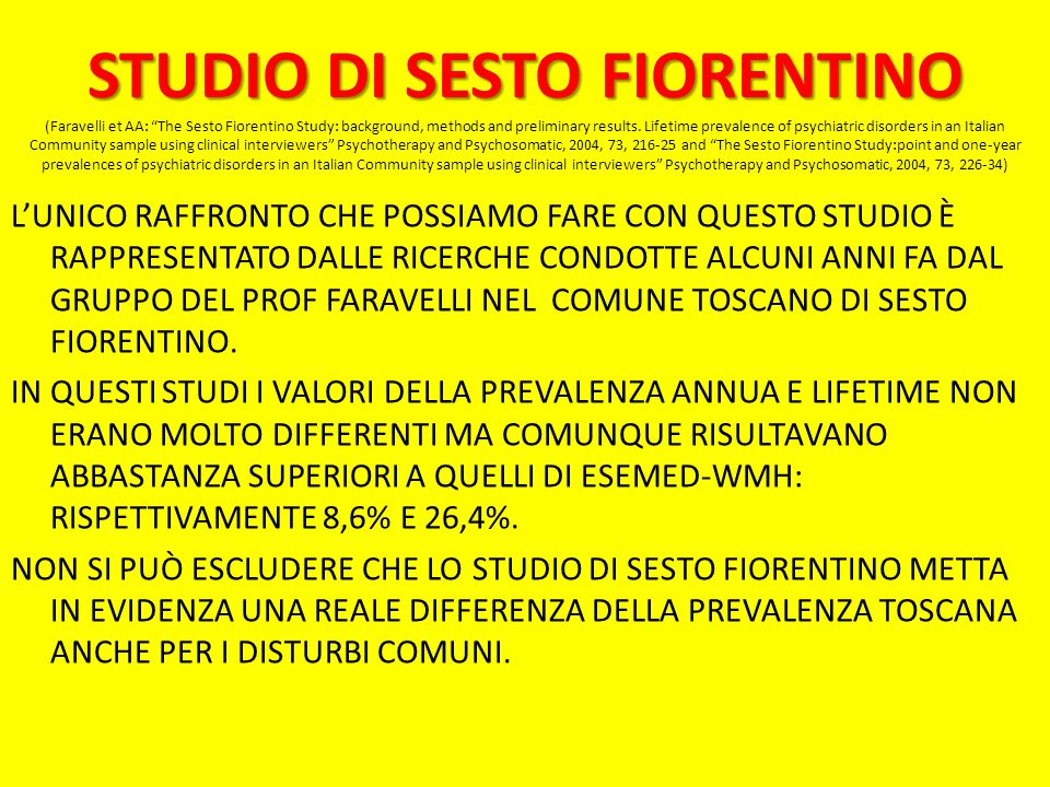 STUDIO DI SESTO FIORENTINO STUDIO DI SESTO FIORENTINO (Faravelli et AA: The Sesto Fiorentino Study: background, methods and preliminary results.