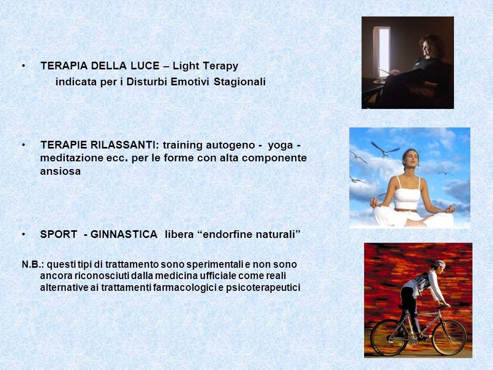 TERAPIA DELLA LUCE – Light Terapy indicata per i Disturbi Emotivi Stagionali TERAPIE RILASSANTI: training autogeno - yoga - meditazione ecc. per le fo