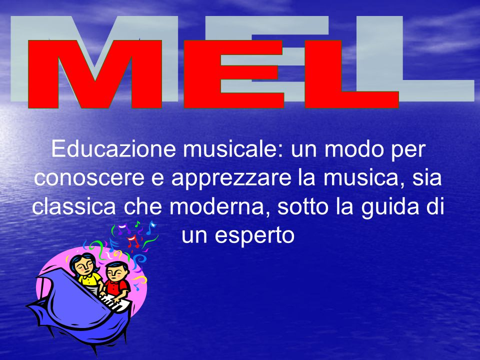 Educazione musicale: un modo per conoscere e apprezzare la musica, sia classica che moderna, sotto la guida di un esperto