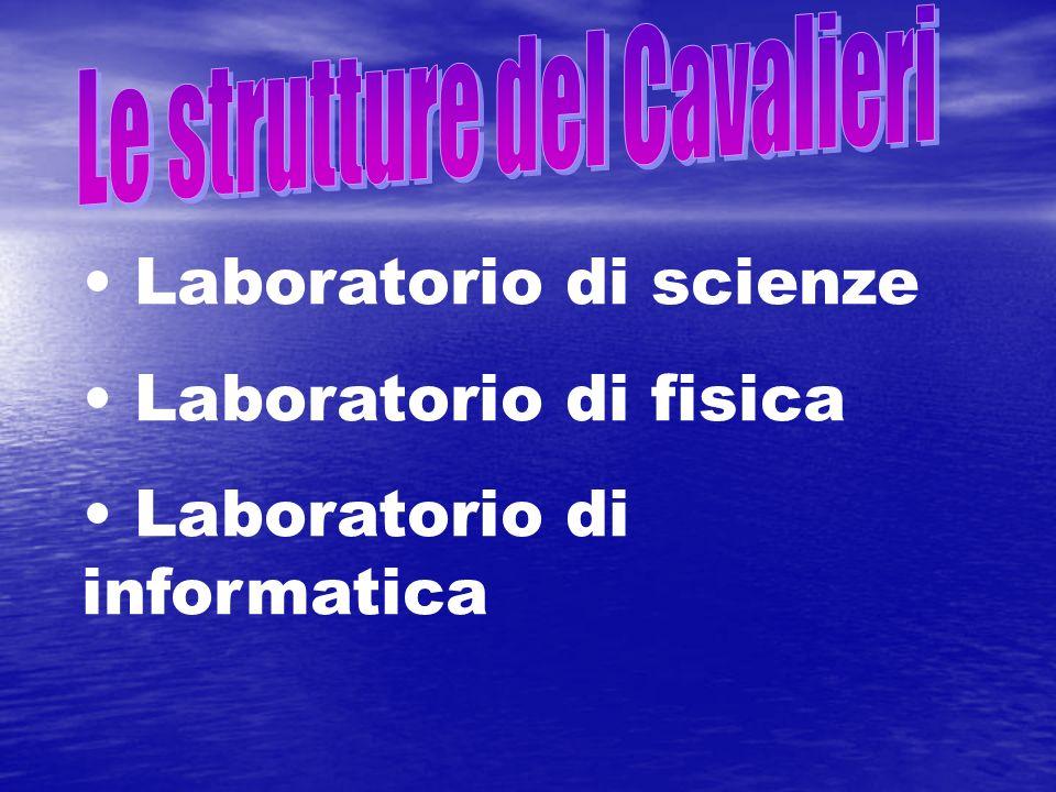 Laboratorio di scienze Laboratorio di fisica Laboratorio di informatica