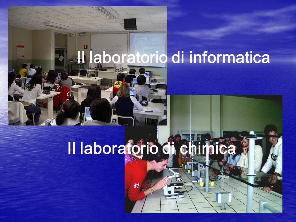 Il laboratorio di informatica Il laboratorio di chimica