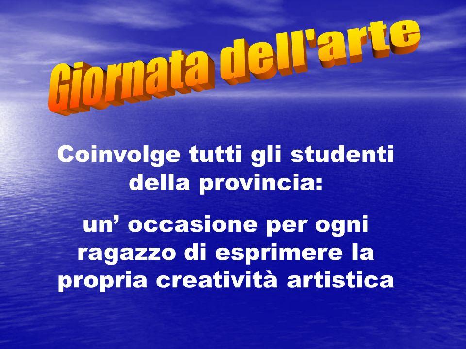 Coinvolge tutti gli studenti della provincia: un occasione per ogni ragazzo di esprimere la propria creatività artistica