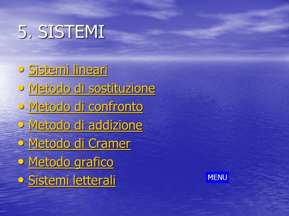 5. SISTEMI Sistemi lineari Sistemi lineari Sistemi lineari Sistemi lineari Metodo di sostituzione Metodo di sostituzione Metodo di sostituzione Metodo
