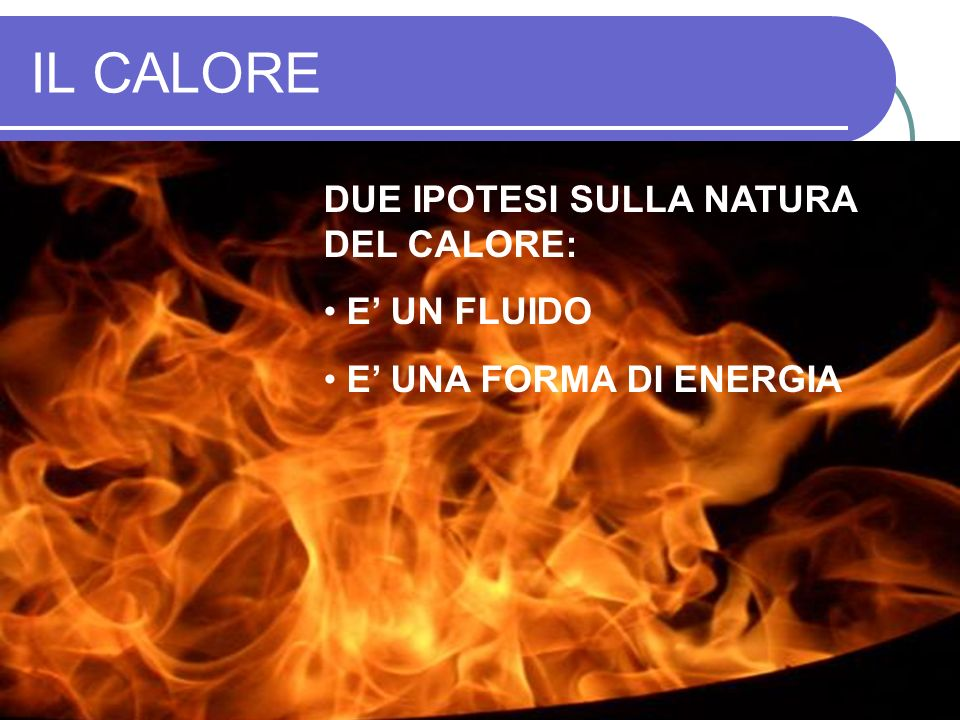 CALORIMETRO Per evitare dispersioni di calore lacqua è contenuta in un recipiente isolato, detto CALORIMETRO