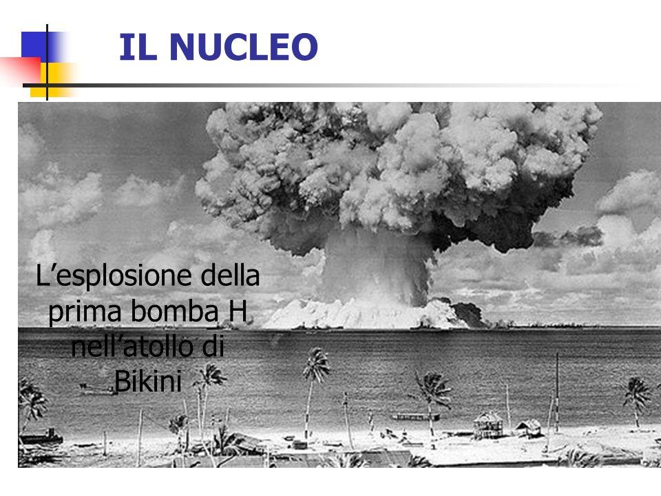 IL NUCLEO Lesplosione della prima bomba H nellatollo di Bikini
