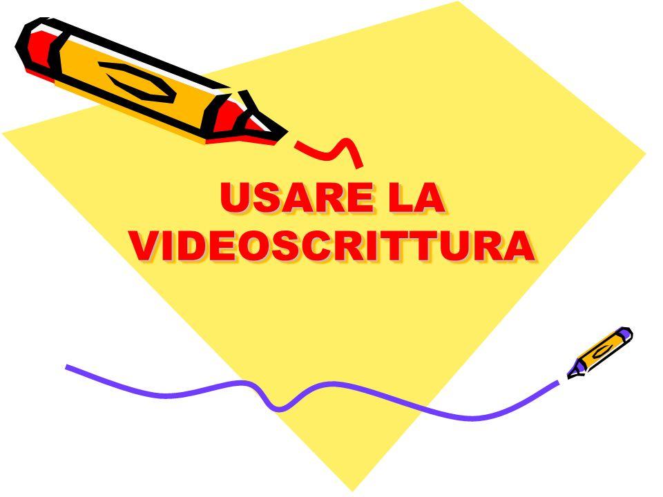 USARE LA VIDEOSCRITTURA