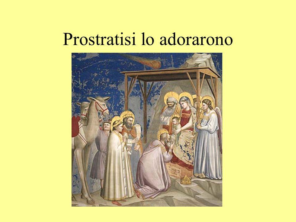 Prostratisi lo adorarono