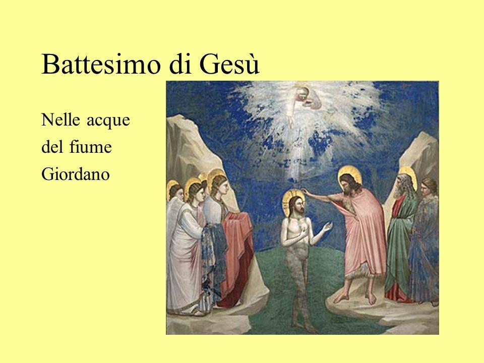 Battesimo di Gesù Nelle acque del fiume Giordano